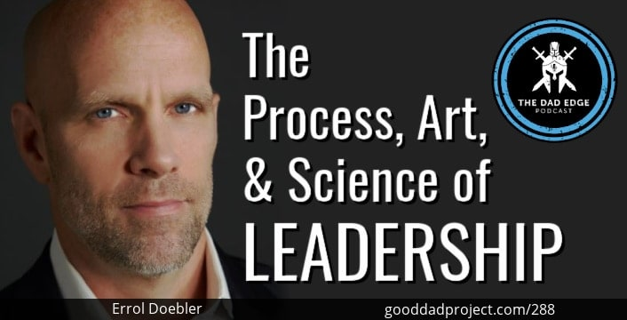 The Process, Art, and Science of Leadership with Errol Doebler