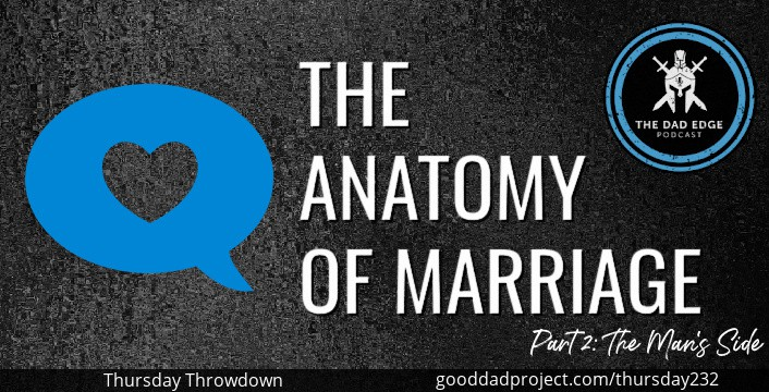 The Anatomy of Marriage Part 2: The Man's Side