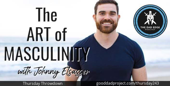 The Art of Masculinity with Johnny Elsasser