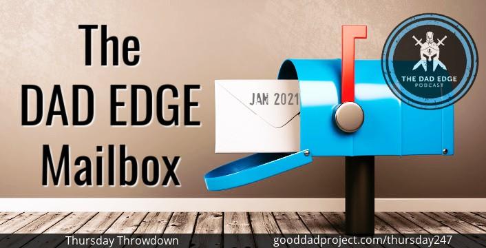 The Dad Edge Mailbox January 2021