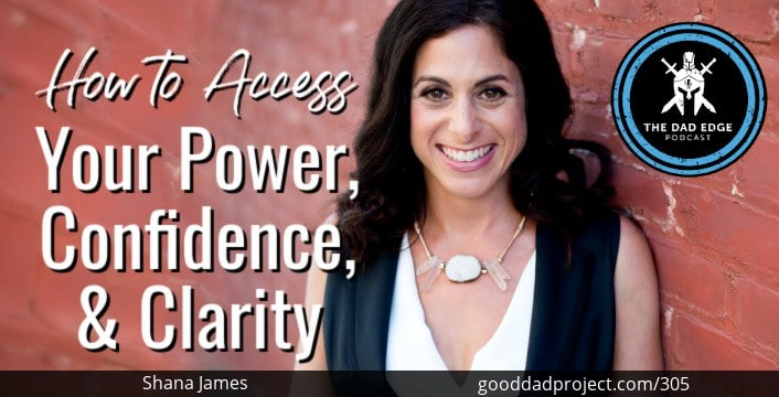 How to Access Your Power, Confidence, and Clarity with Shana James