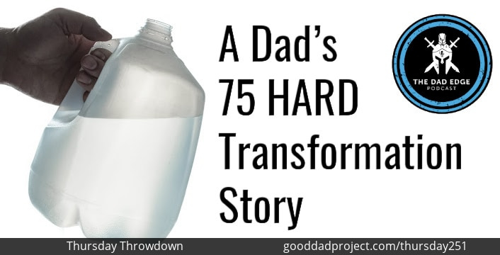 A Dad's 75 Hard Transformation Story