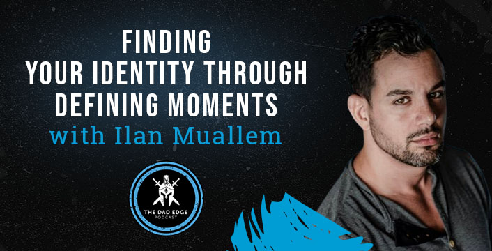 Finding Your Identity Through Defining Moments with Ilan Muallem