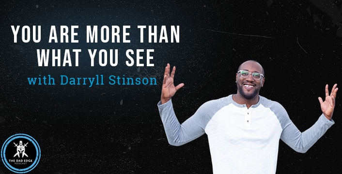You Are More Than What You See with Darryll Stinson