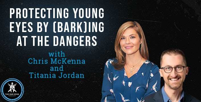 Protecting Young Eyes by (Bark)ing at the Dangers with Chris McKenna and Titania Jordan