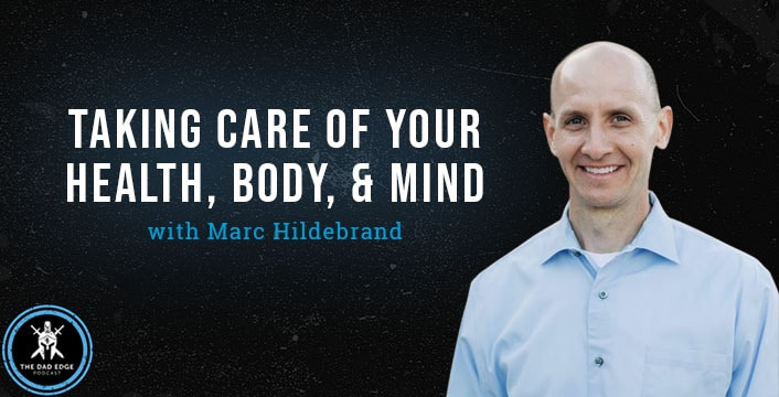 Taking Care of Your Health, Body, and Mind with Marc Hildebrand