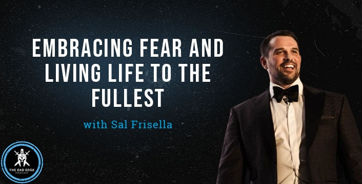 Embracing Fear and Living Life to the Fullest with Sal Frisella