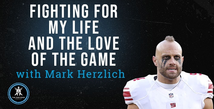 Fighting for My Life and the Love of the Game with Mark Herzlich