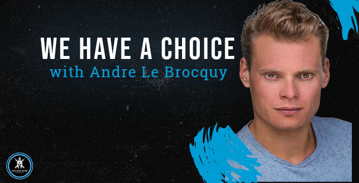 We Have a Choice with Andre Le Brocquy