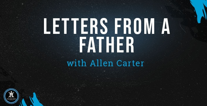 Letters from a Father with Allen Carter