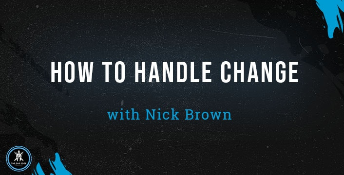 How to Handle Change with Nick Brown