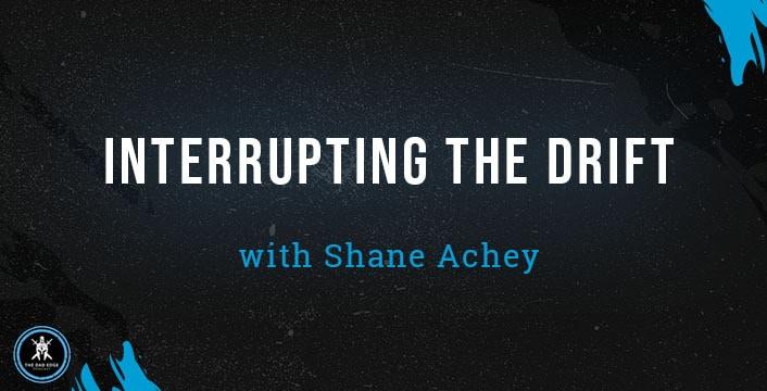 Interrupting the Drift with Shane Achey